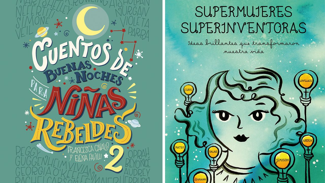 «Cuentos de buenas noches para niñas rebeldes 2», de E. Favilli y F. Cavallo y «Supermujeres, superinventoras», de Sandra Uve