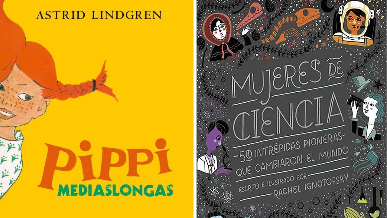 «Pippi Mediaslongas», Astrid Lindgren, y «Mujeres de ciencias», R. Ignotofsky